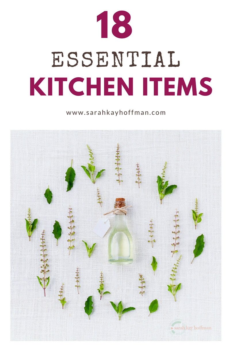 18 Essential Kitchen Items sarahkayhoffman.com