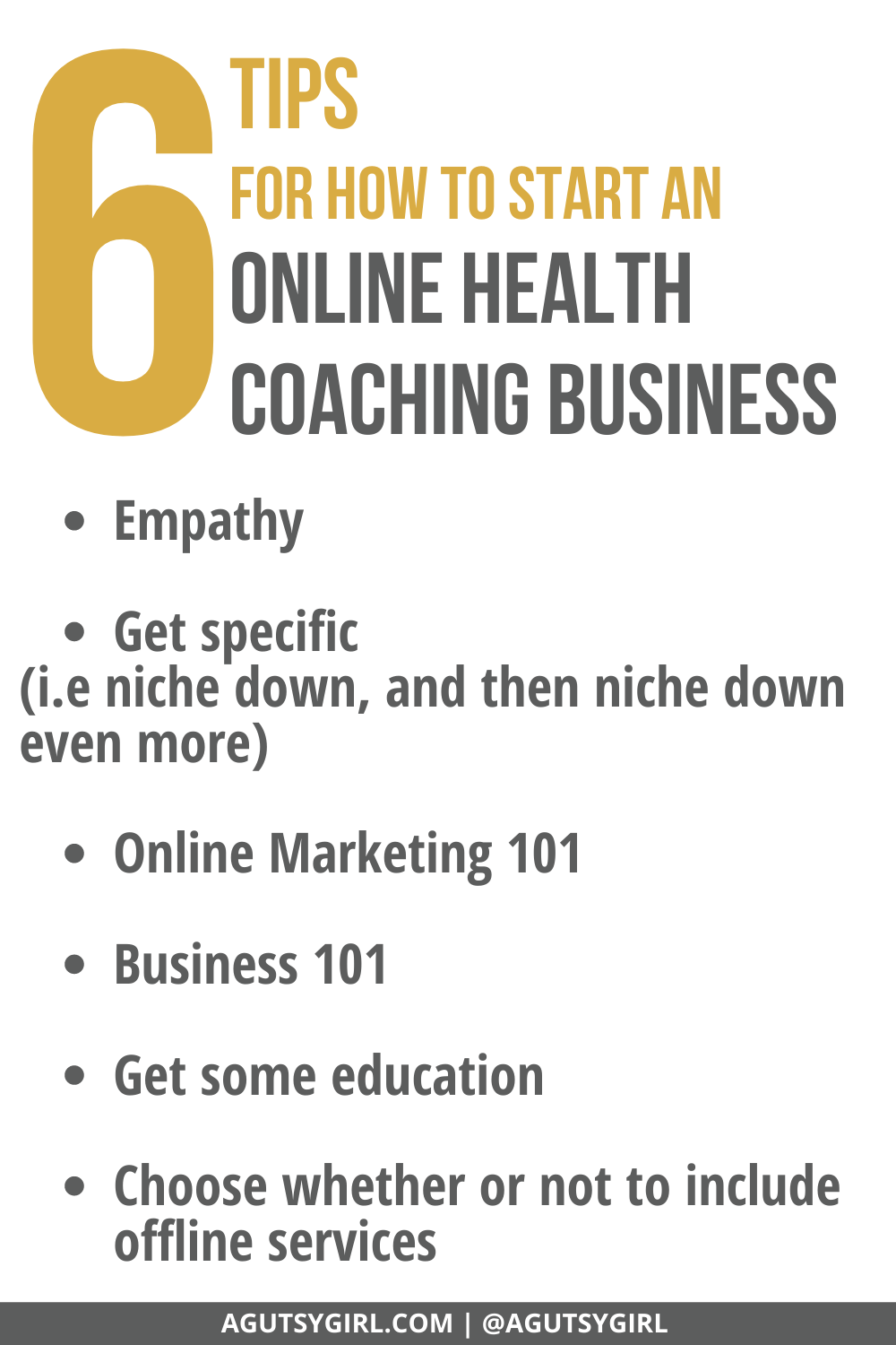 6 Tips for How to Start an Online Health Coaching Business agutsygirl.com #healthcoach #healthcoaching #IIN #onlinebusiness