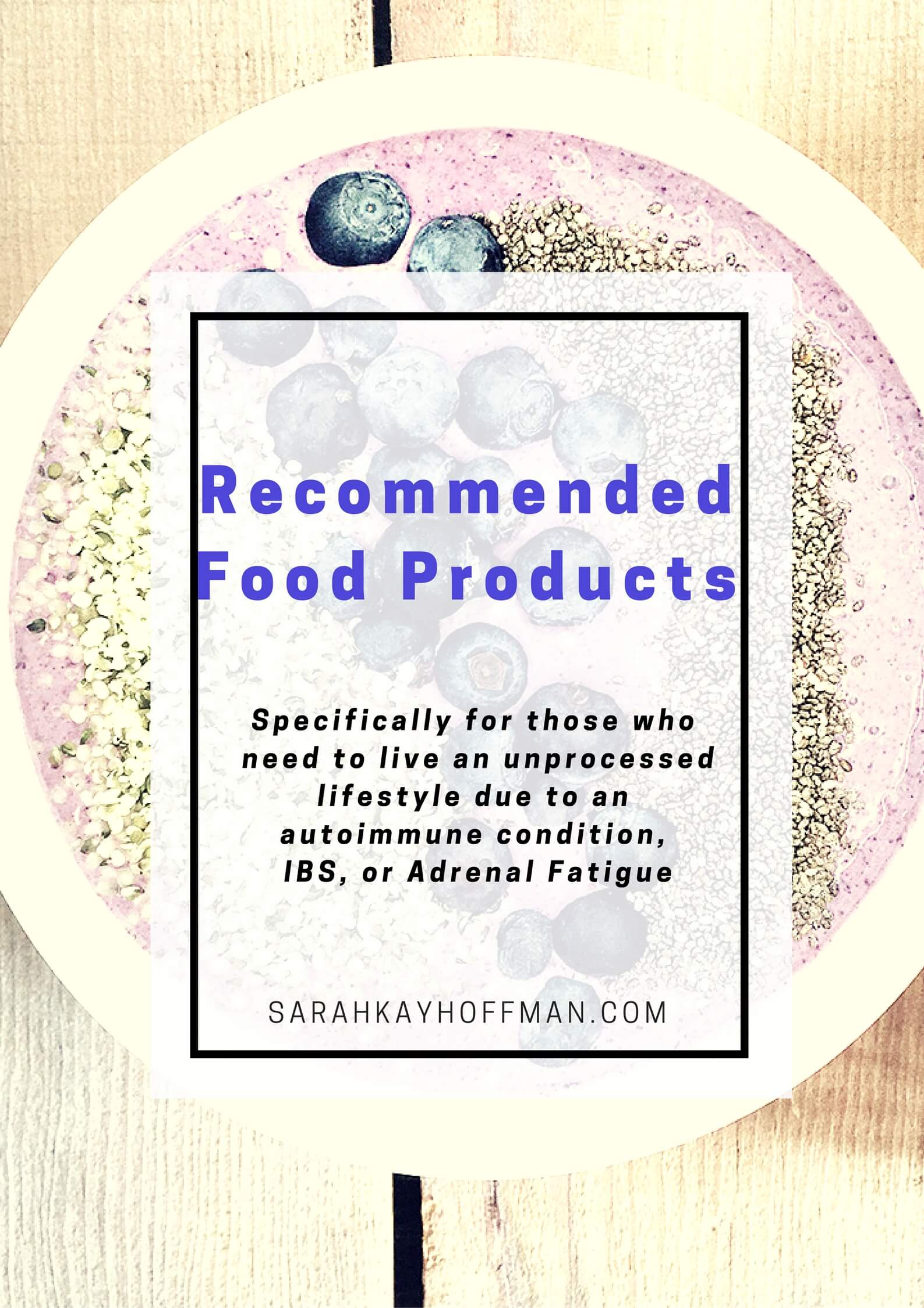 Recommended Food Products via sarahkayhoffman.com
