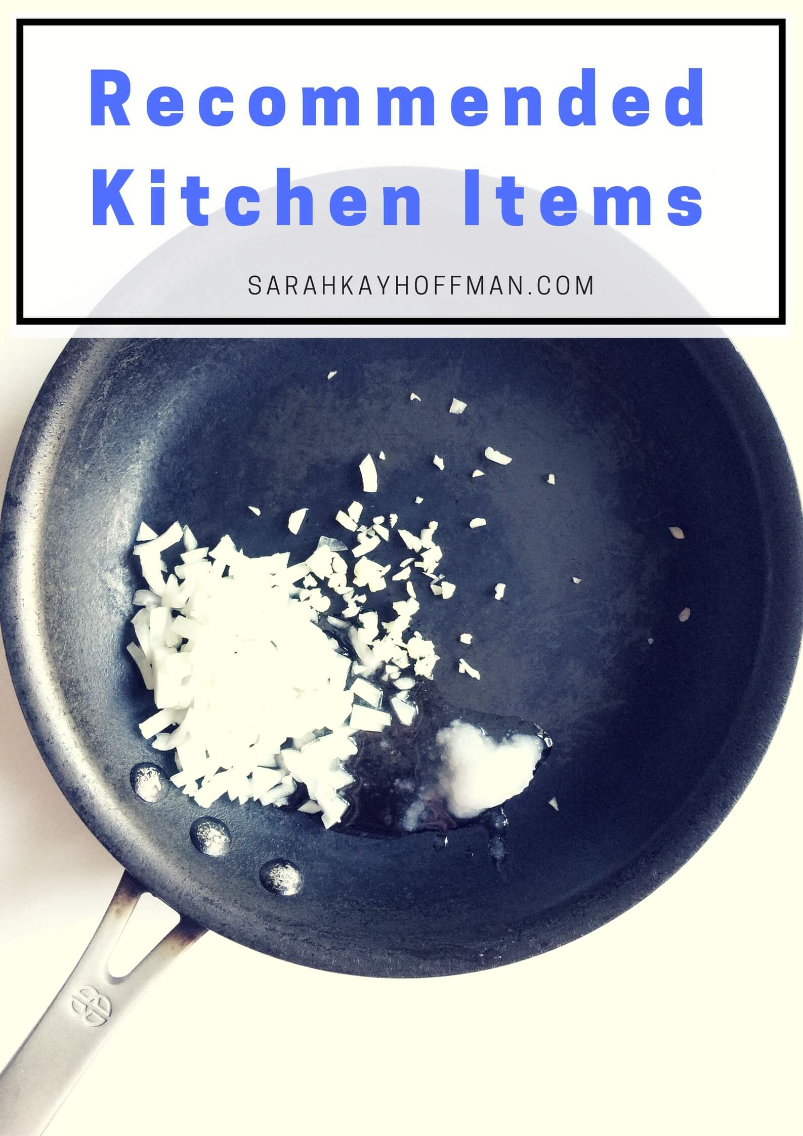 Recommended Kitchen Items agutsygirl.com Best Items