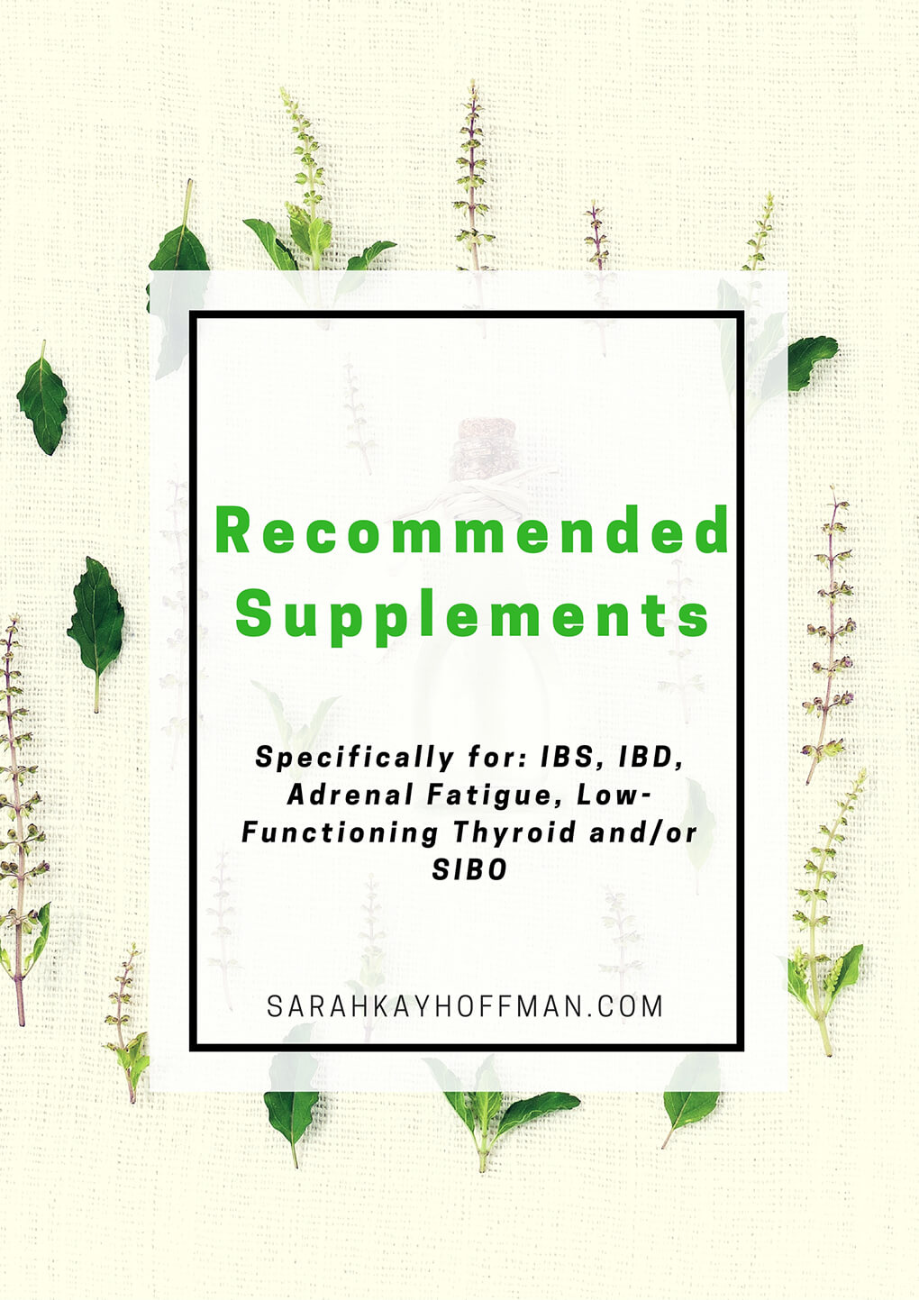 Recommended Supplements sarahkayhoffman.com IBD IBS SIBO Adrenal Fatigue