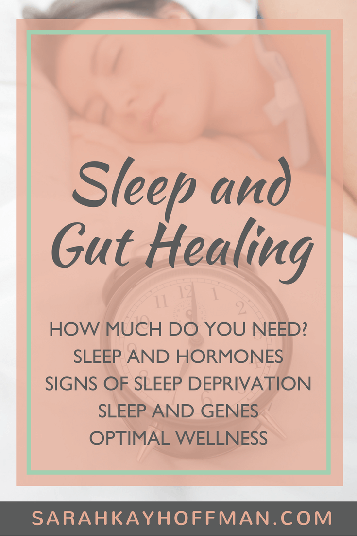 Sleep and Gut Healing www.sarahkayhoffman.com