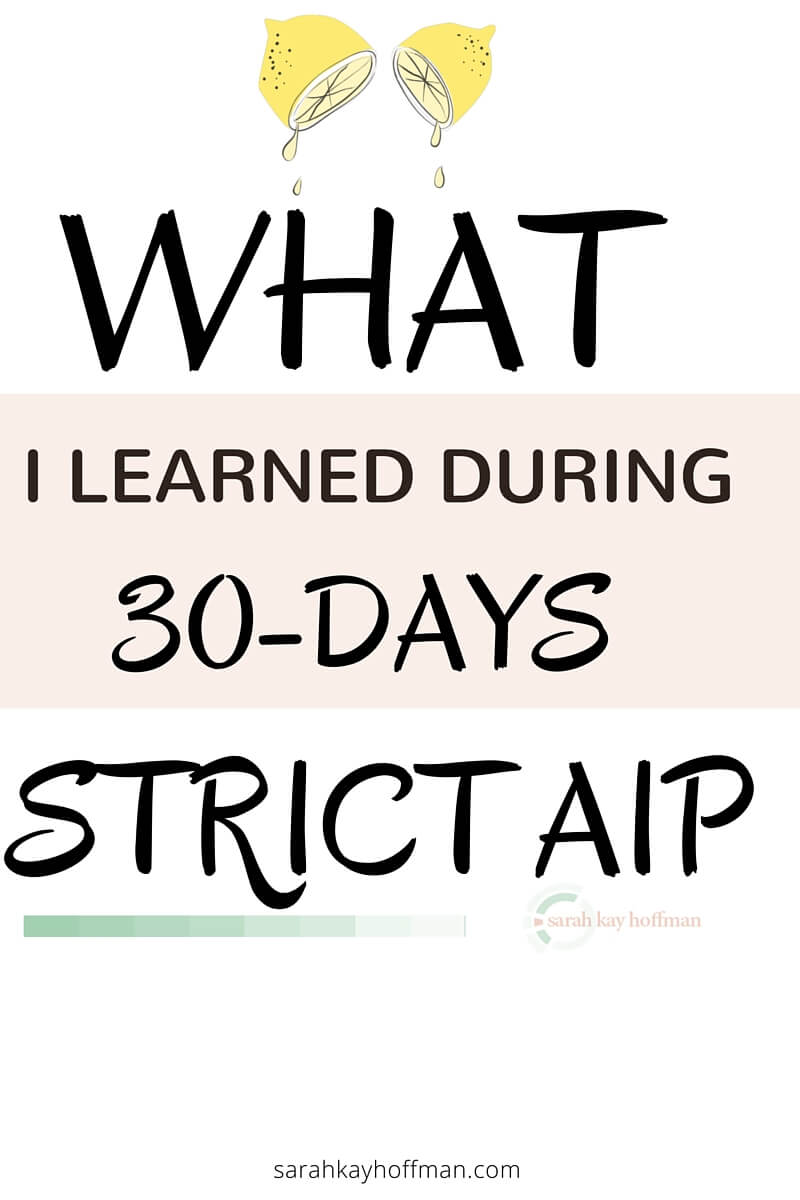 What I Learned During 30-Days Strict AIP sarahkayhoffman.com #skin #aip #guthealth #digestivesystem #healthyliving