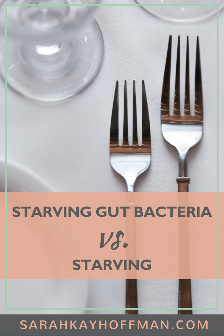 How to Starve Gut Bacteria www.sarahkayhoffman.com starving #guthealth #sibo #ibs #healthyliving