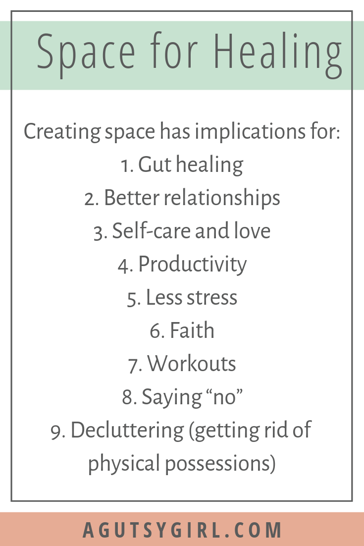 Space for Healing with A Gutsy Girl agutsygirl.com #guthealing #relationships #healthyliving