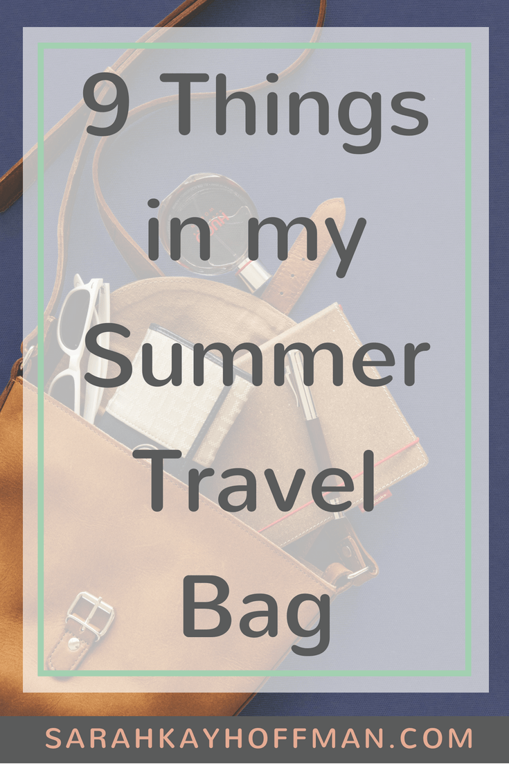 9 Things in My Summer Travel Bag www.sarahkayhoffman.com #summer #travel