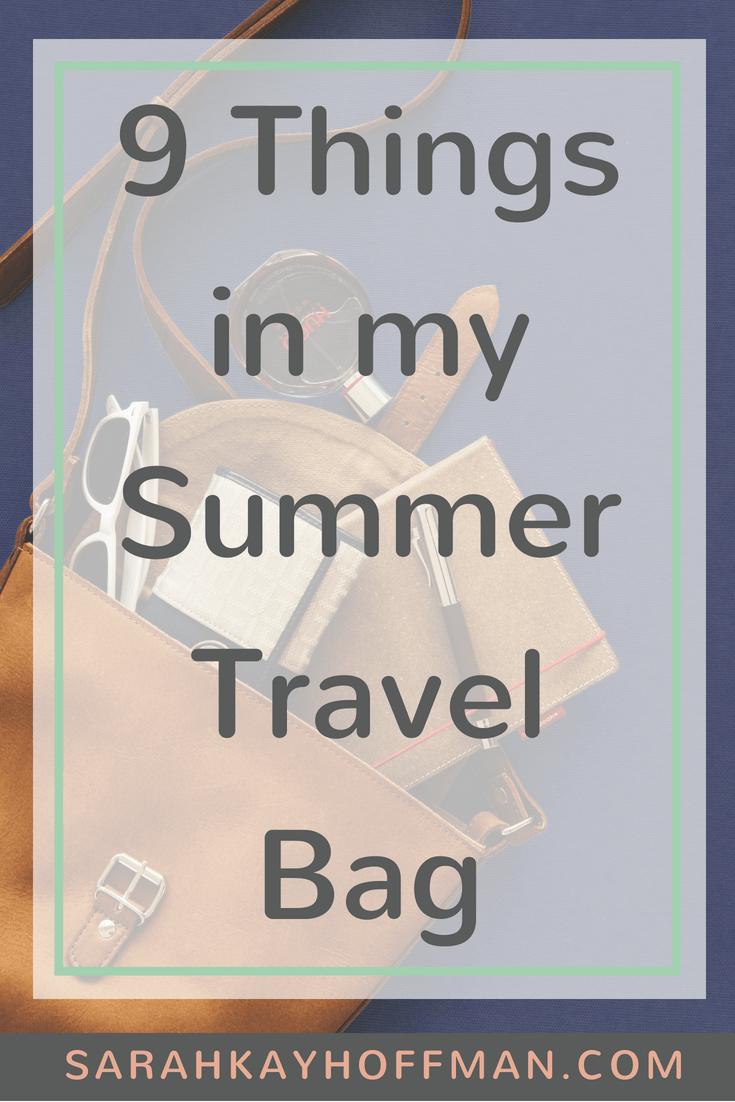 9 Things in My Summer Travel Bag www.sarahkayhoffman.com #summer #travel