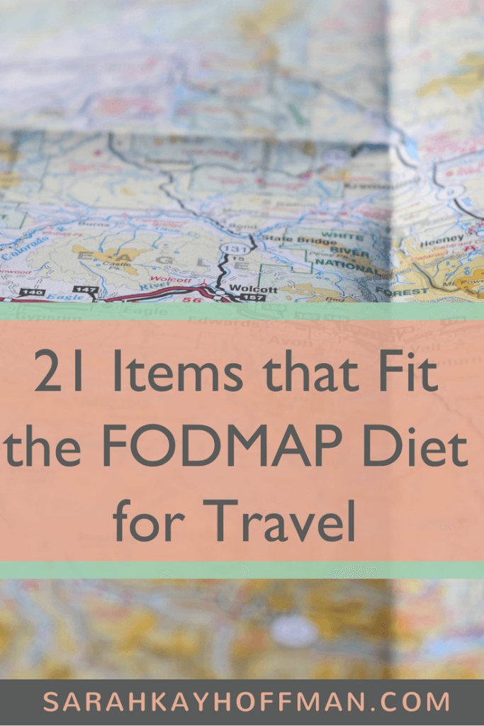 FODMAP Diet for Travel www.sarahkayhoffman.com 21 items for traveling with SIBO