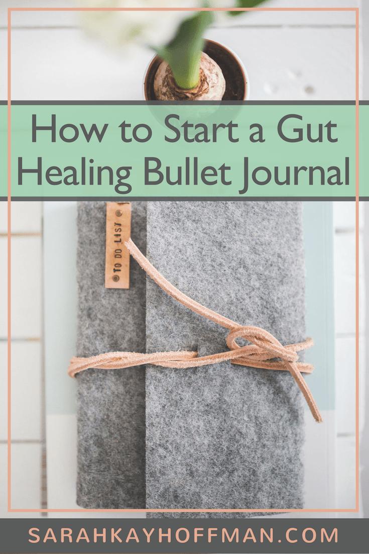 Gut Healing Bullet Journal www.sarahkayhoffman.com #bujo #bulletjournal #guthealth #healthyliving #journal