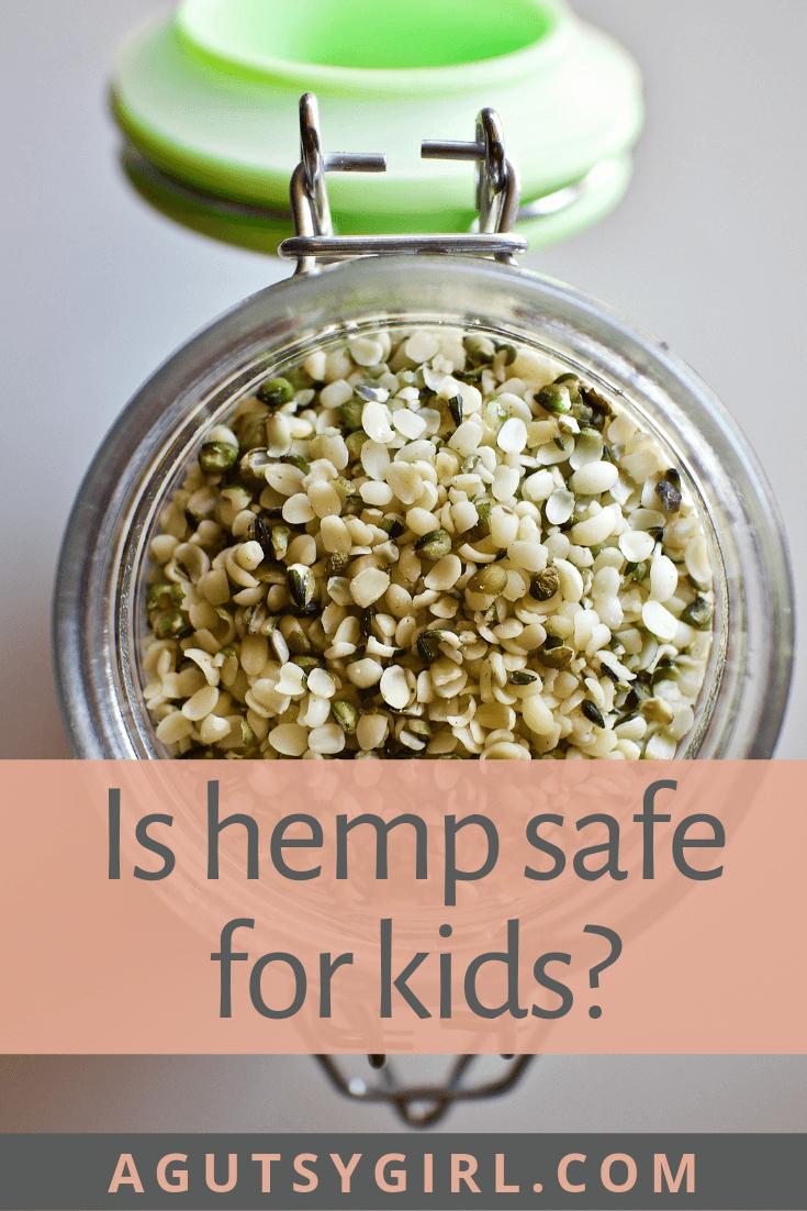 Is Hemp Safe for Kids agutsygirl.com #hemp #hempseeds #kids #healthyliving #guthealth