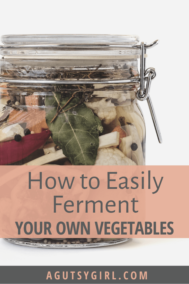 How to Easily Ferment Your Own Vegetables agutsygirl.com #fermentation #fermentedfoods #guthealth