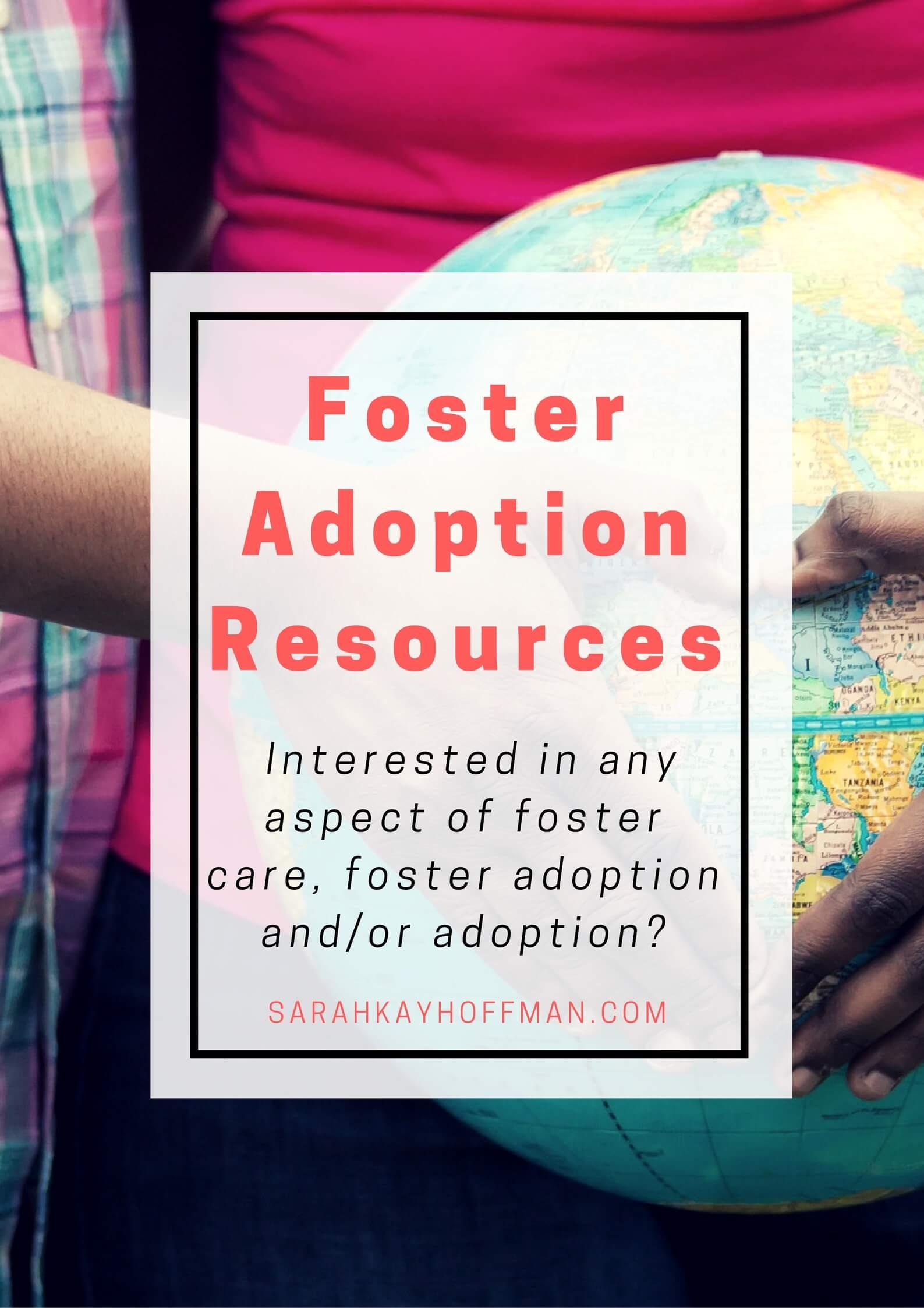 Foster Adoption Resources via sarahkayhoffman.com