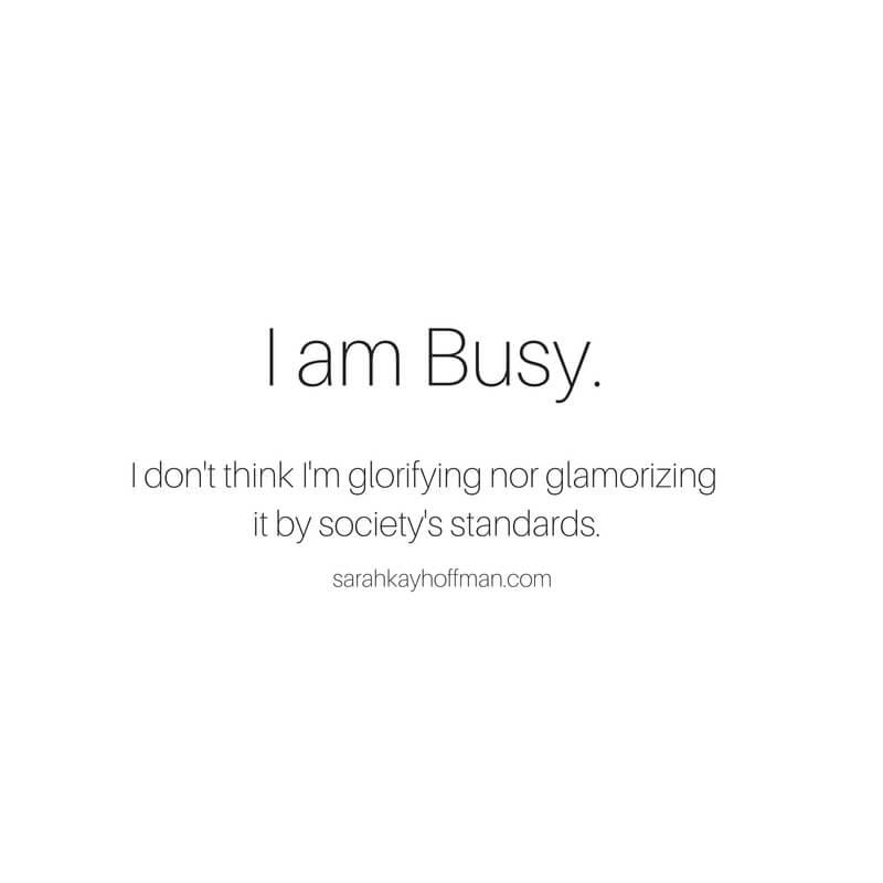 I Am Busy via www.sarahkayhoffman.com