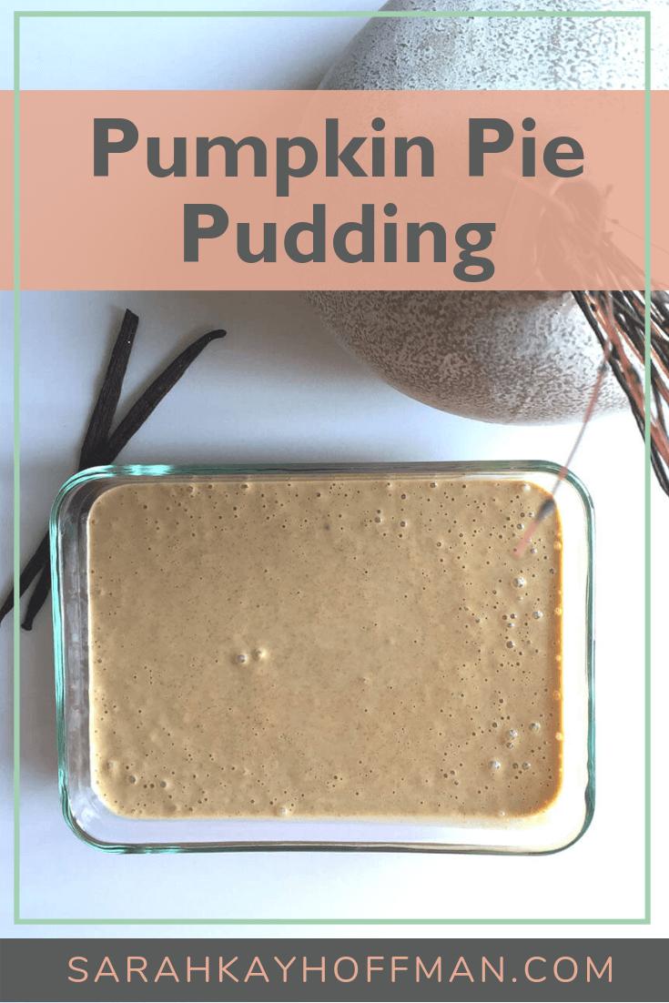 Pumpkin Pie Pudding www.sarahkayhoffman.com #gelatin #pumpkinpie #pudding #healthyliving #Paleo #guthealth