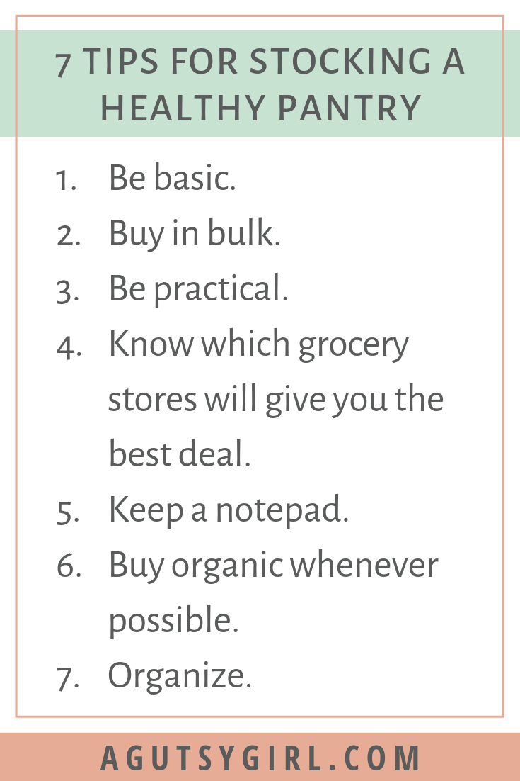 How to Stock a Healthy Pantry 7 Tips agutsygirl.com #pantry #organization #healthyliving #guthealth