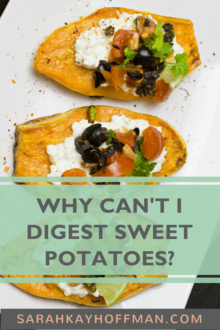 Why Can't I Digest Sweet Potatoes www.sarahkayhoffman.com #ibs #ibd #SIBO #guthealth #healthyliving