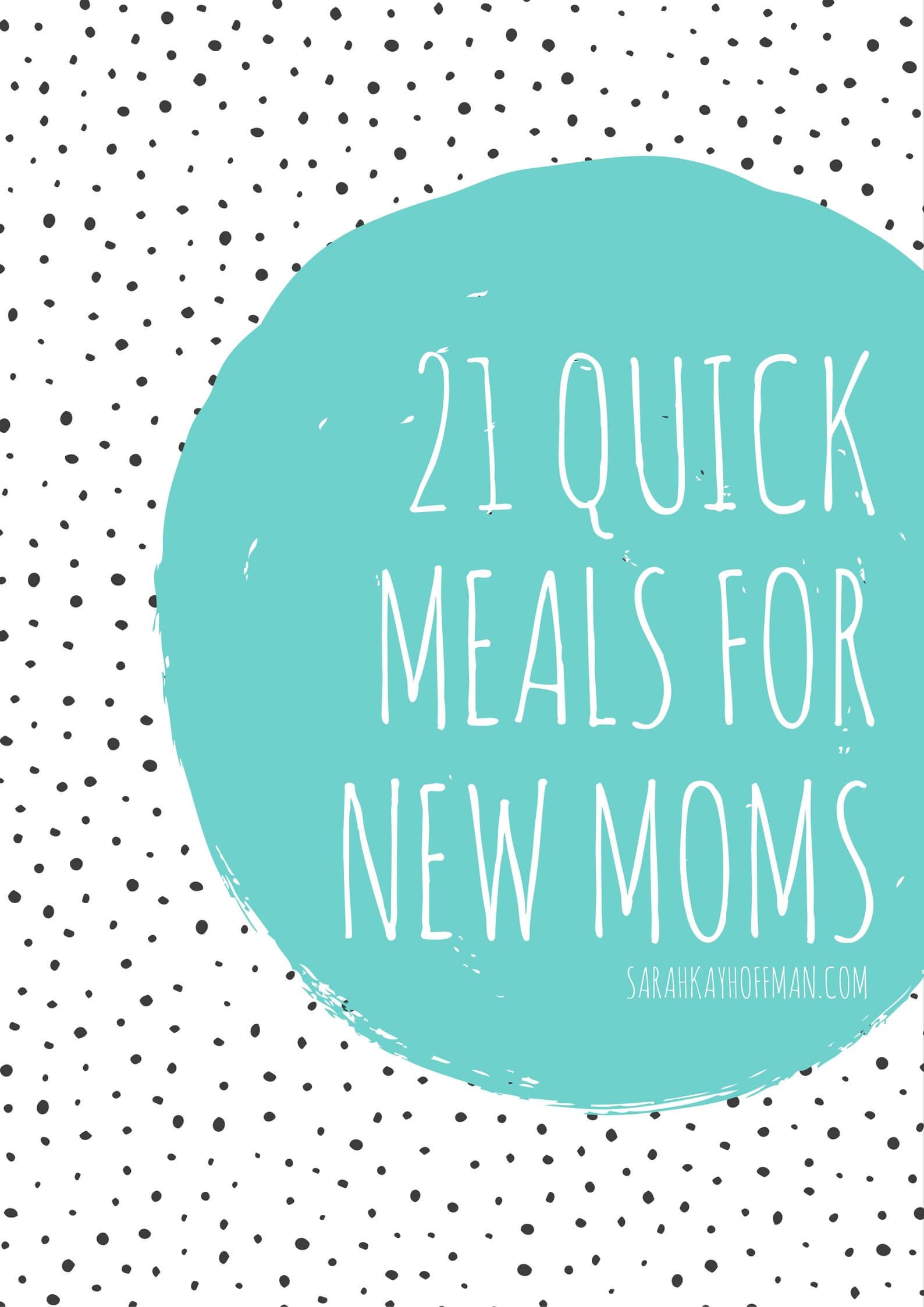 21 Quick Meals for New Moms sarahkayhoffman.com Organic Recipes