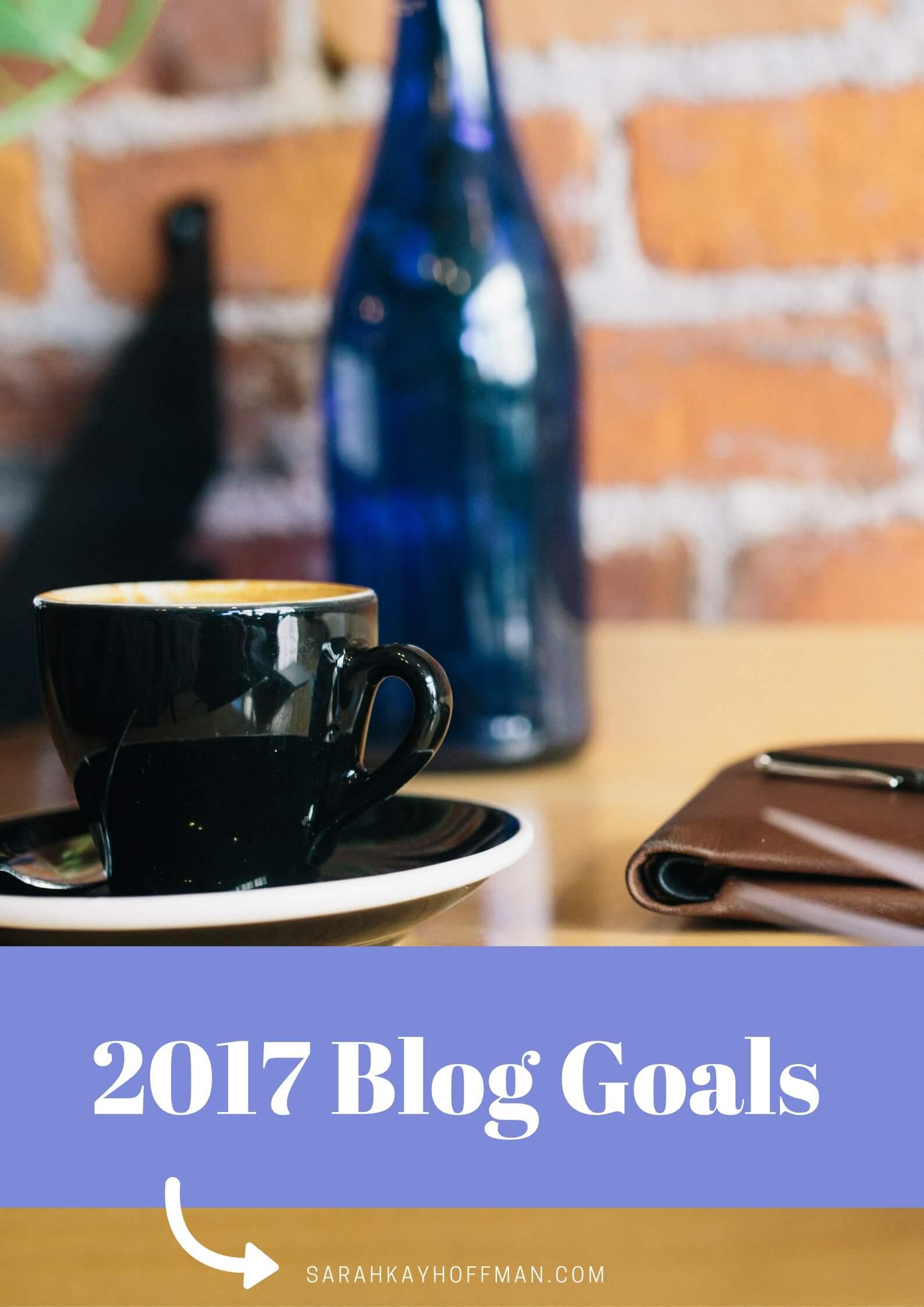 2017 Blog Goals Sarah Kay Hoffman sarahkayhoffman.com