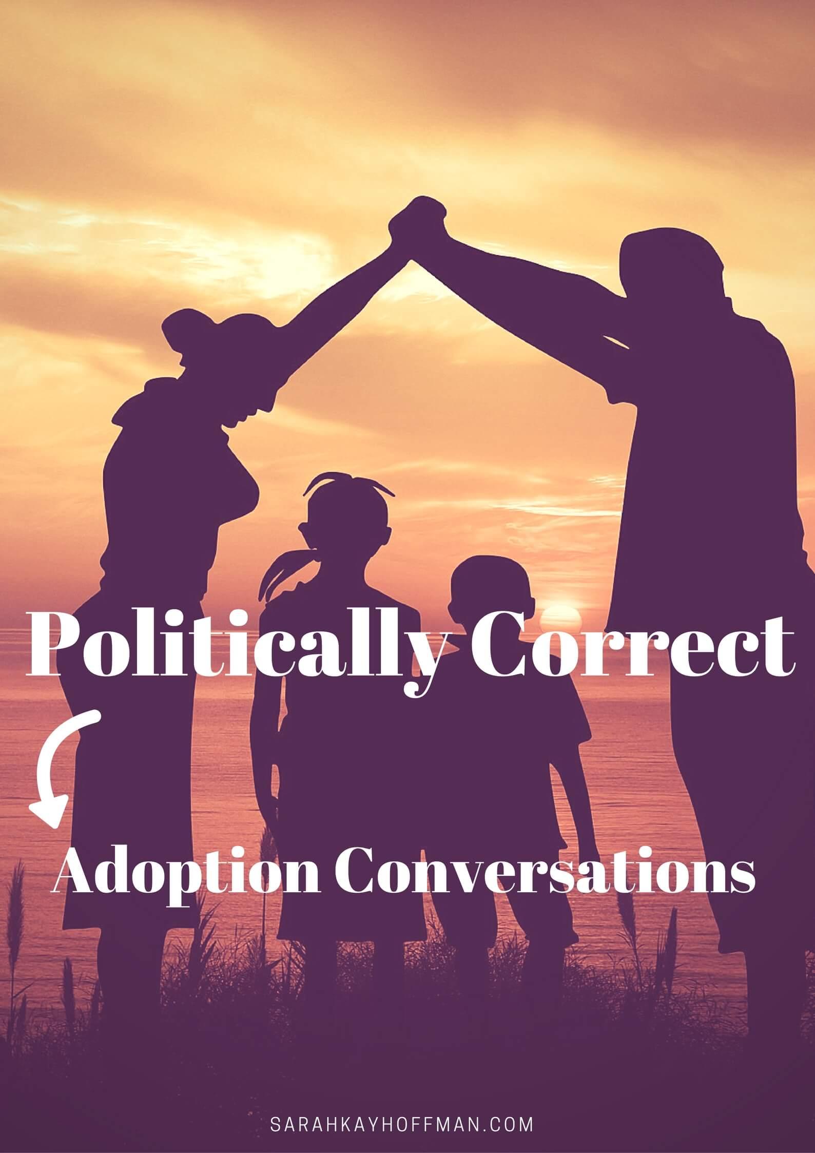 Politically Correct sarahkayhoffman.com Adoption Conversations Foster Adopt