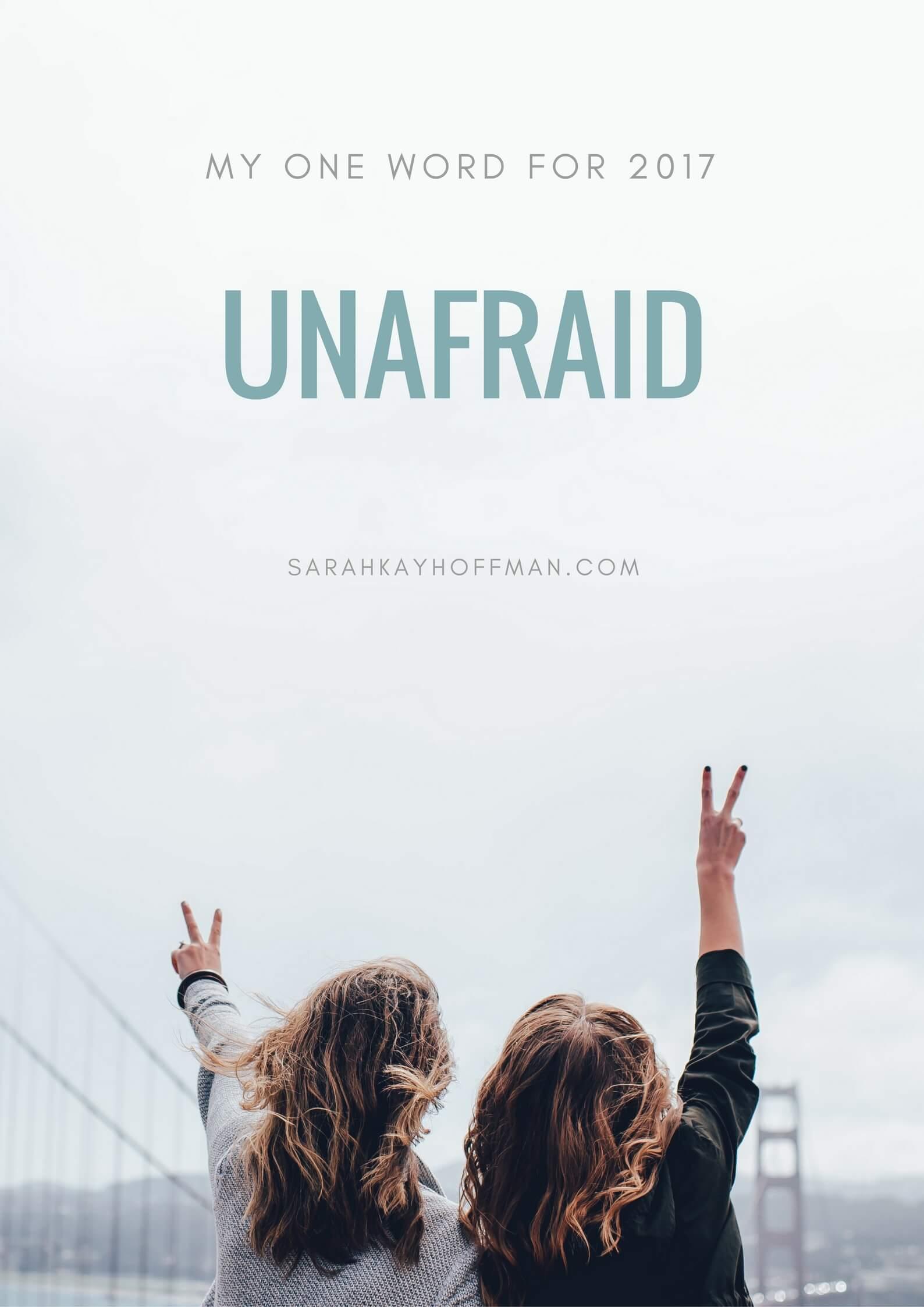 Unafraid sarahkayhoffman.com My One Word 2017