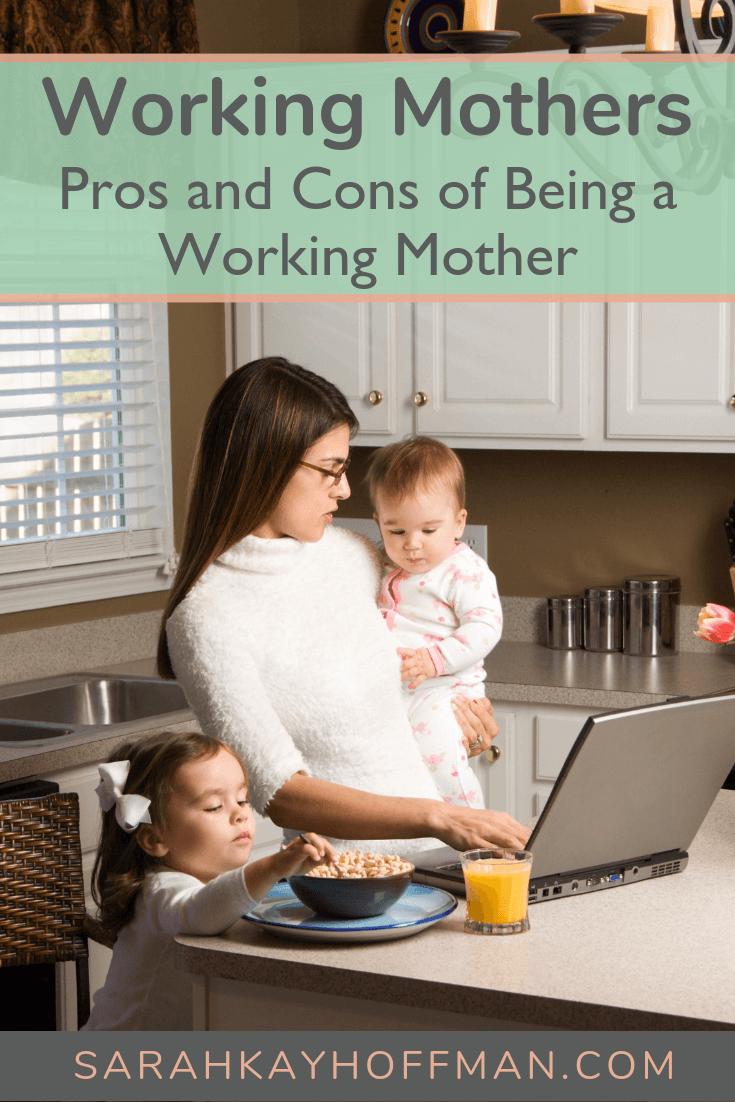 Working Mothers www.sarahkayhoffman.com pros and cons #mompreneur #entrpeneur #lifestyleblogger #healthyliving