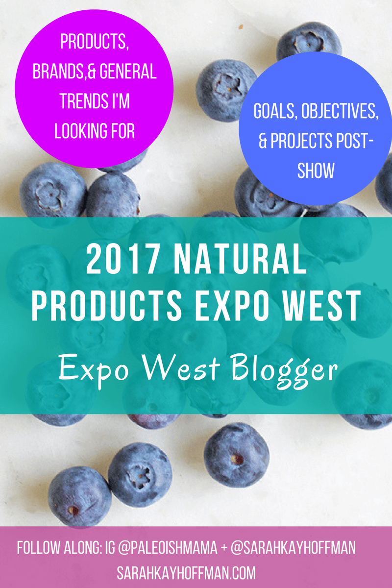 2017 Natural Products Expo West sarahkayhoffman.com Looking For Natural Foods Industry