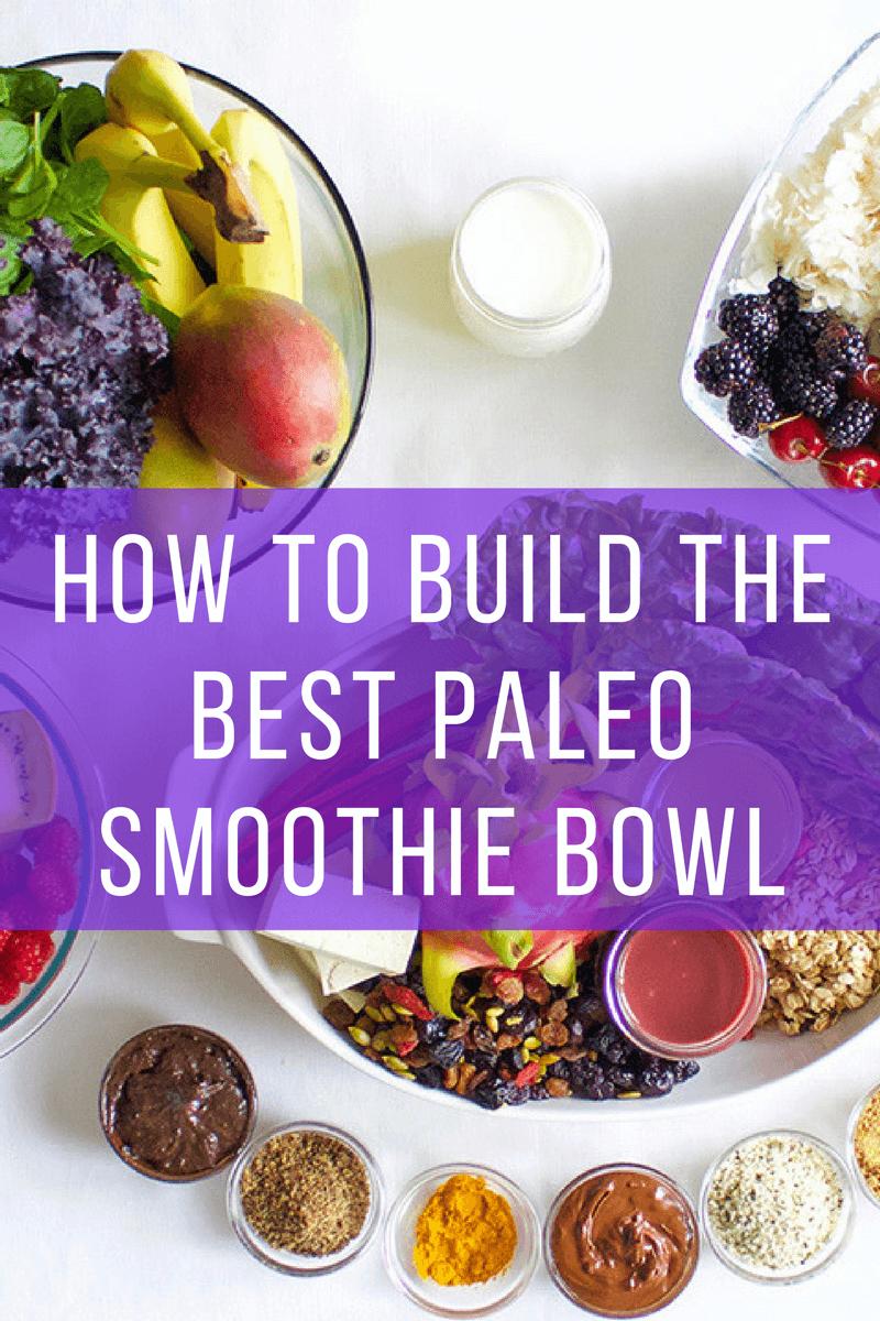 How to Build the Best Paleo Smoothie Bowl sarahkayhoffman.com