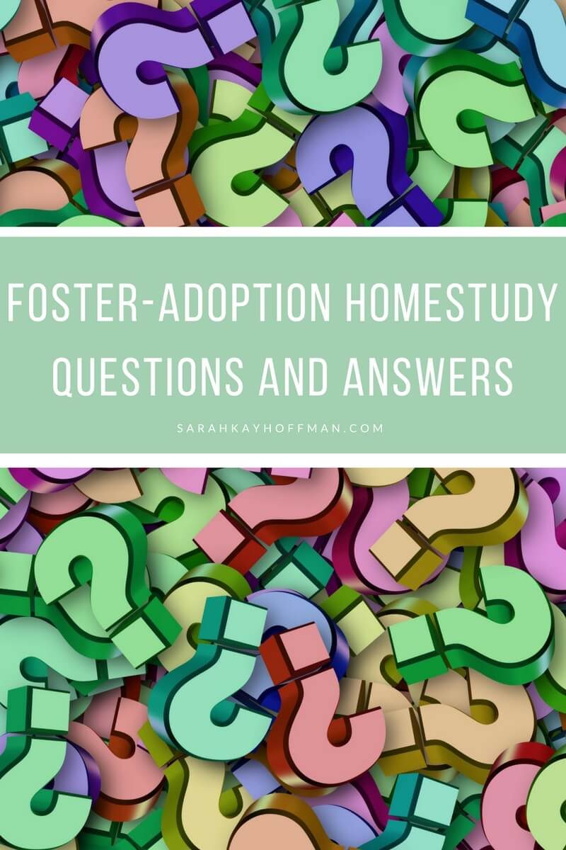 Our Third Home Study sarahkayhoffman.com Foster Adoption Questions and Answers