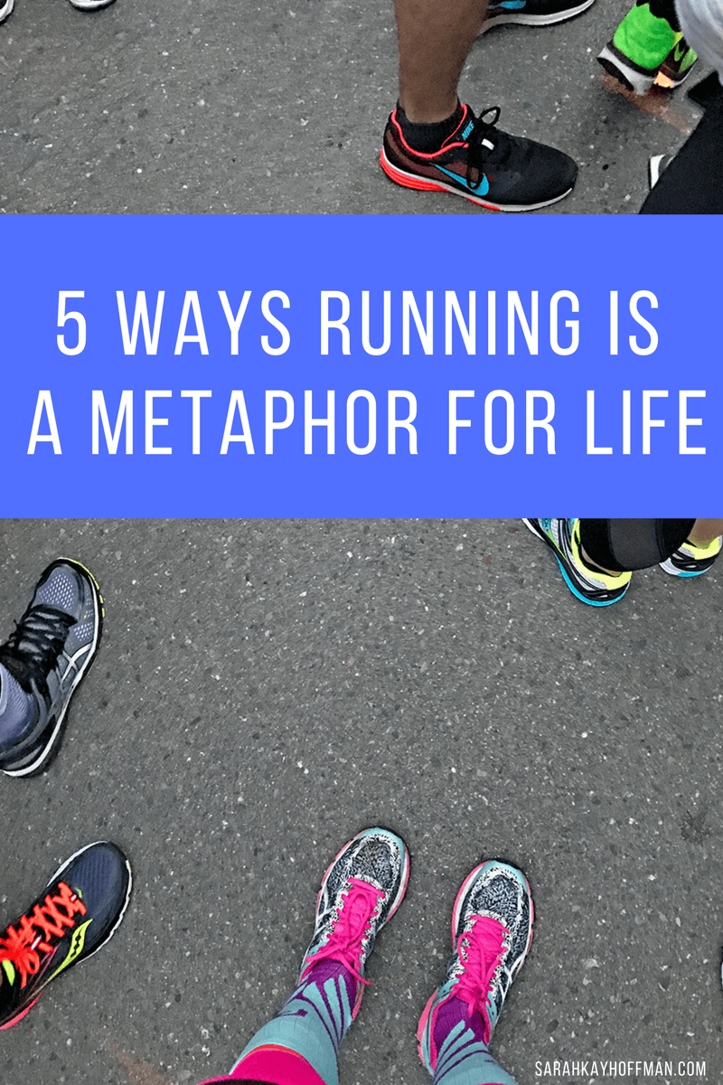 5 Ways Running is a Metaphor for Life sarahkayhoffman.com
