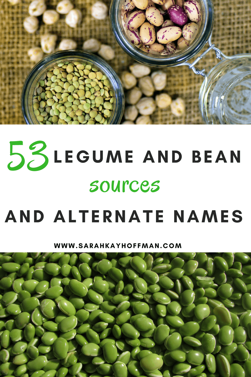 53 Legume and Bean Sources and Alternate Names sarahkayhoffman.com