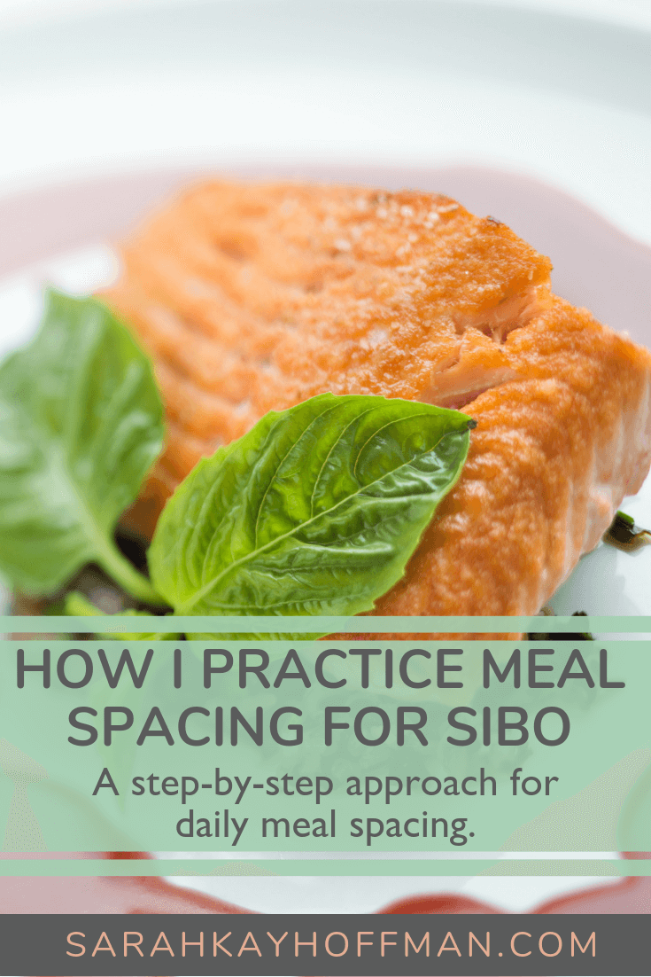 How I Practice Meal Spacing for SIBO www.sarahkayhoffman.com #sibo #guthealth #healthyliving #intermittentfasting