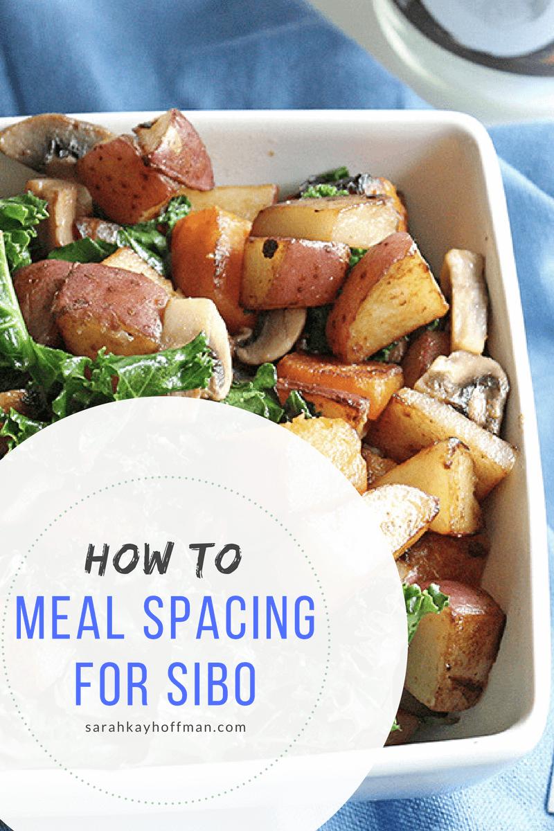 Meal Spacing for SIBO sarahkayhoffman.com