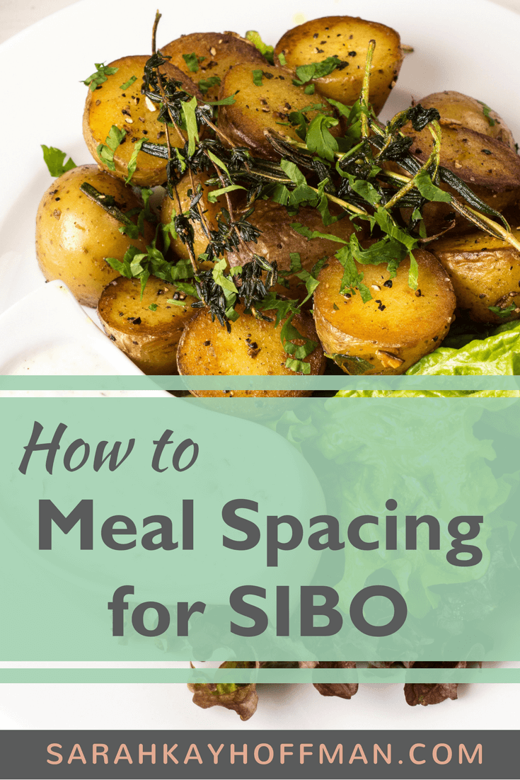 Meal Spacing for SIBO www.sarahkayhoffman.com #sibo #ibs #guthealth #healthyliving