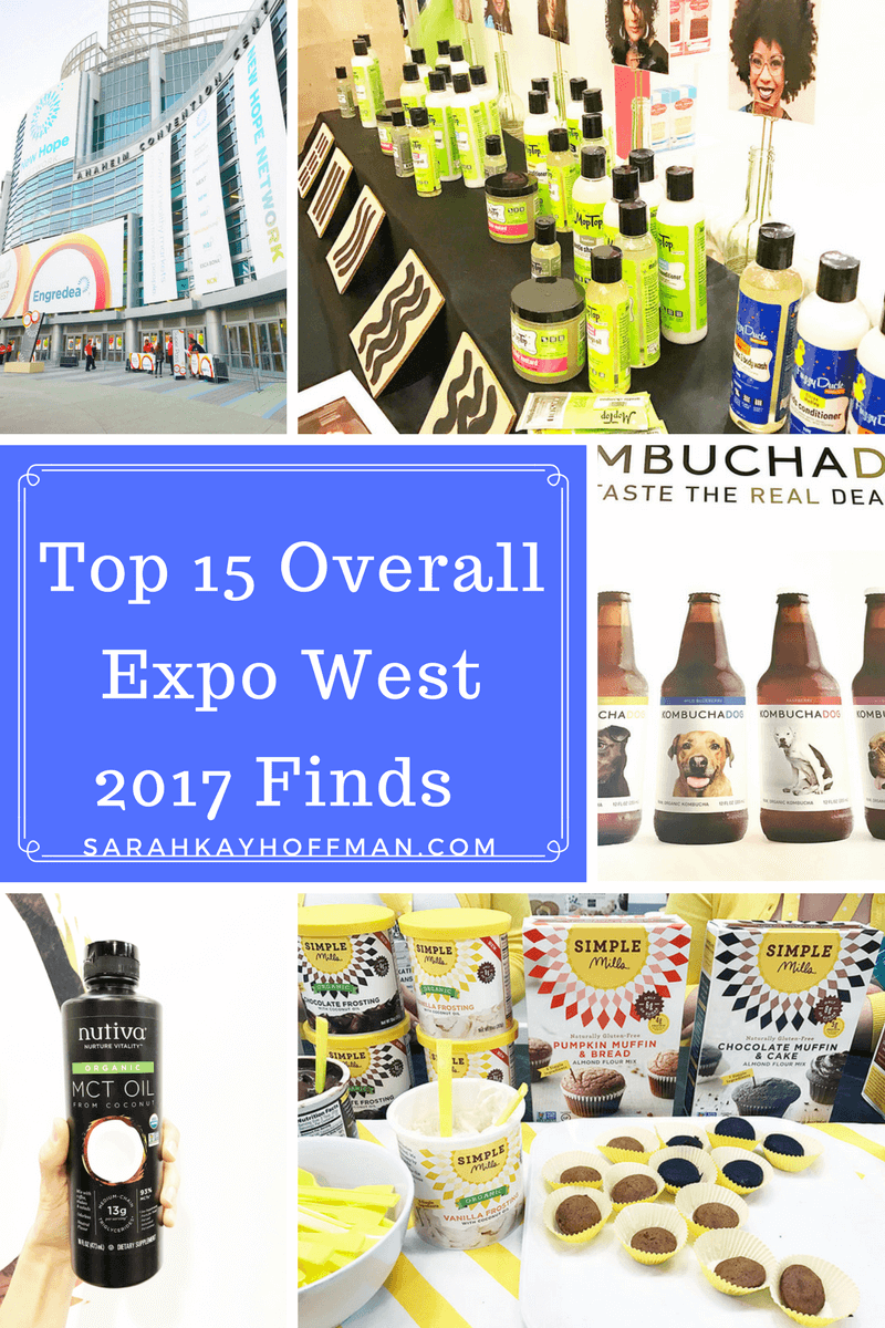 Top 15 Overall Expo West 2017 Finds sarahkayhoffman.com