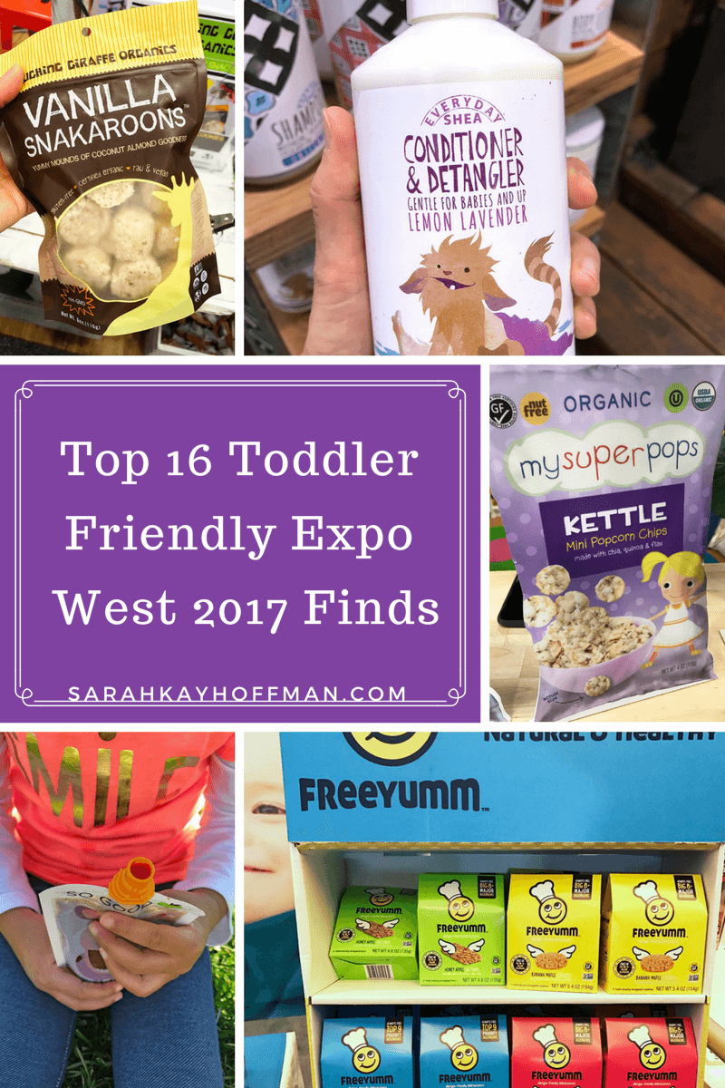 Top 16 Toddler Friendly Expo West 2017 Finds sarahkayhoffman.com