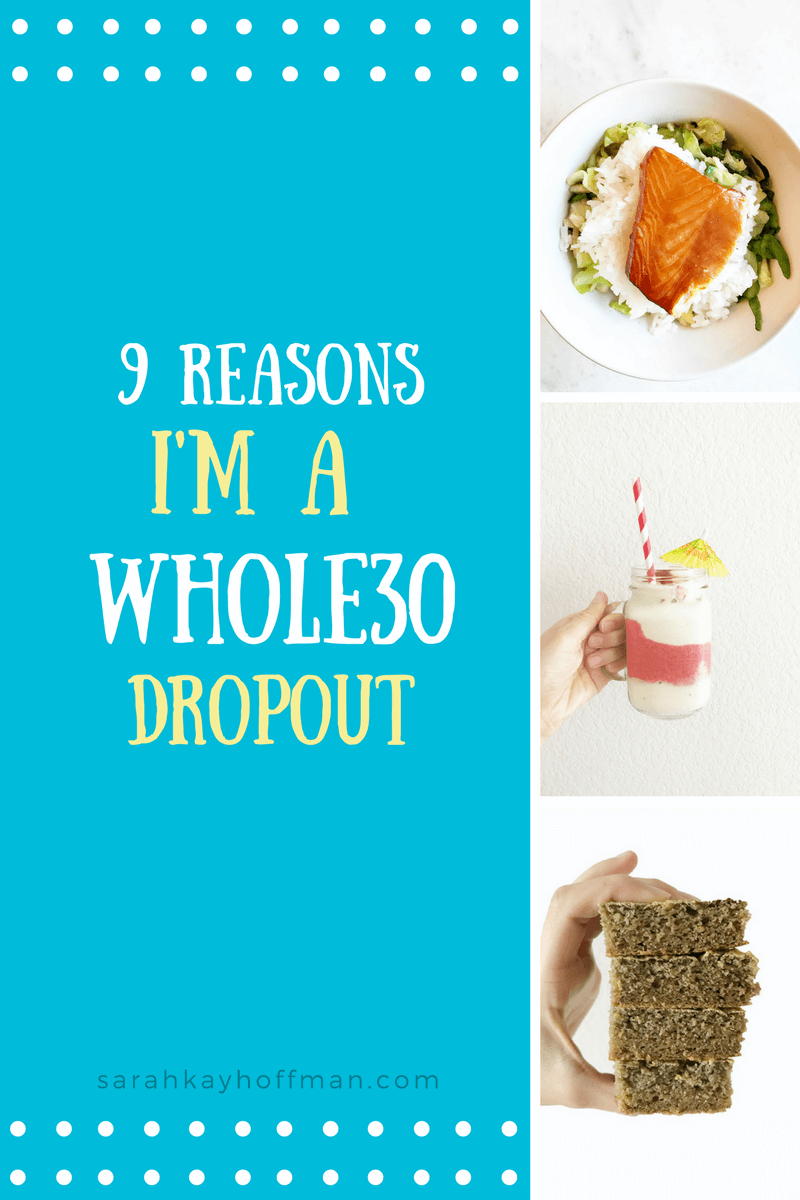 9 Reasons I'm a Whole30 Dropout sarahkayhoffman.com