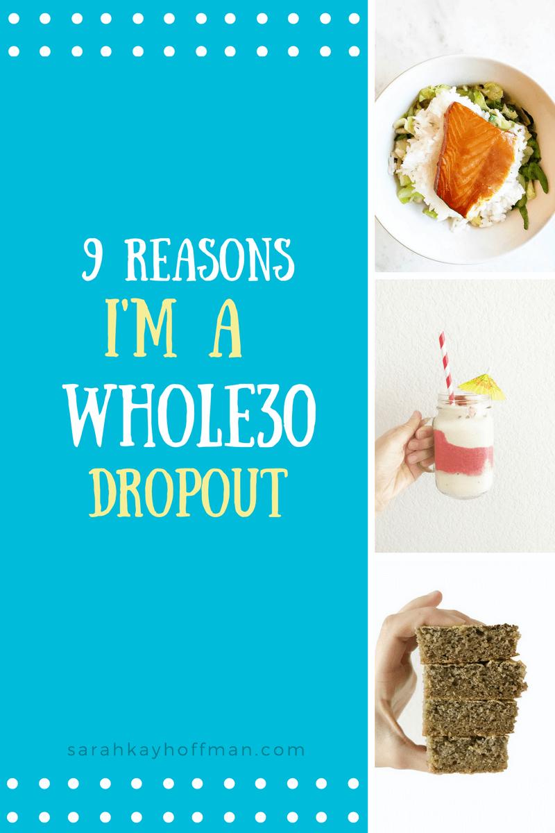 9 Reasons I'm a Whole30 Dropout sarahkayhoffman.com