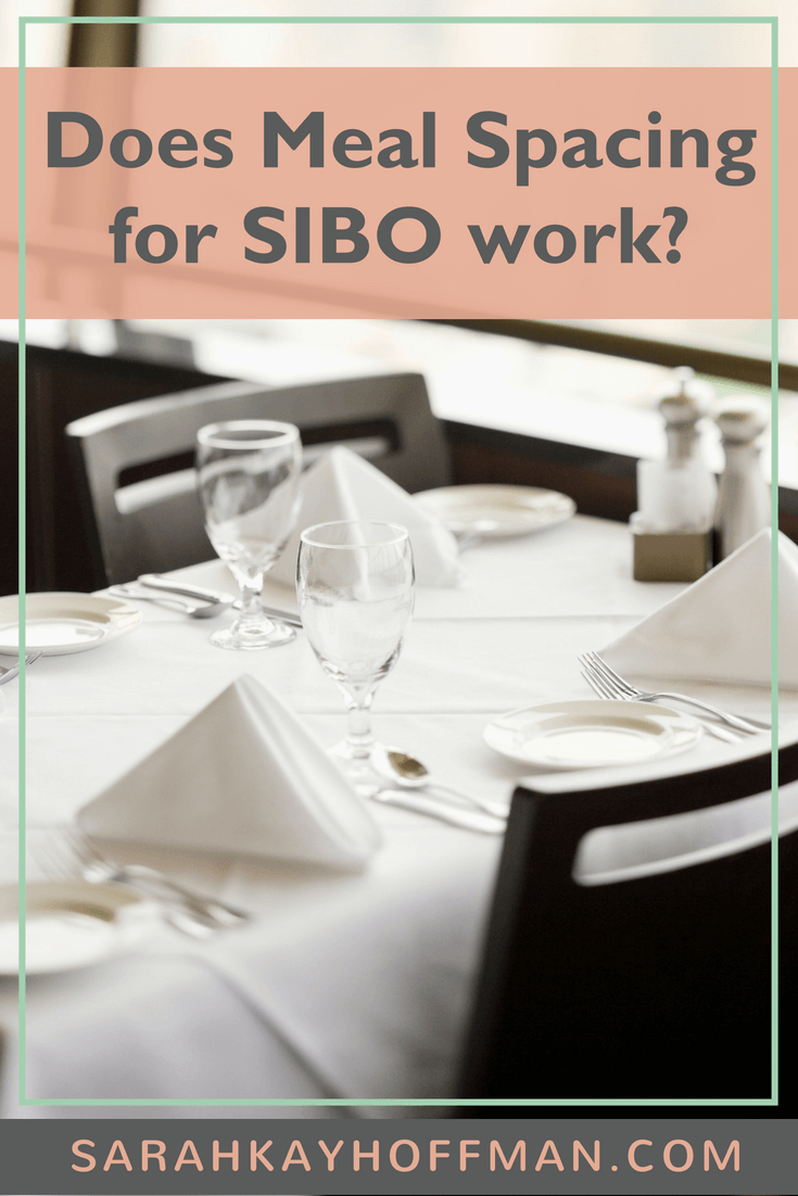 Does Meal Spacing for SIBO Work www.sarahkayhoffman.con #SIBO #IBS #healthyliving #guthealth