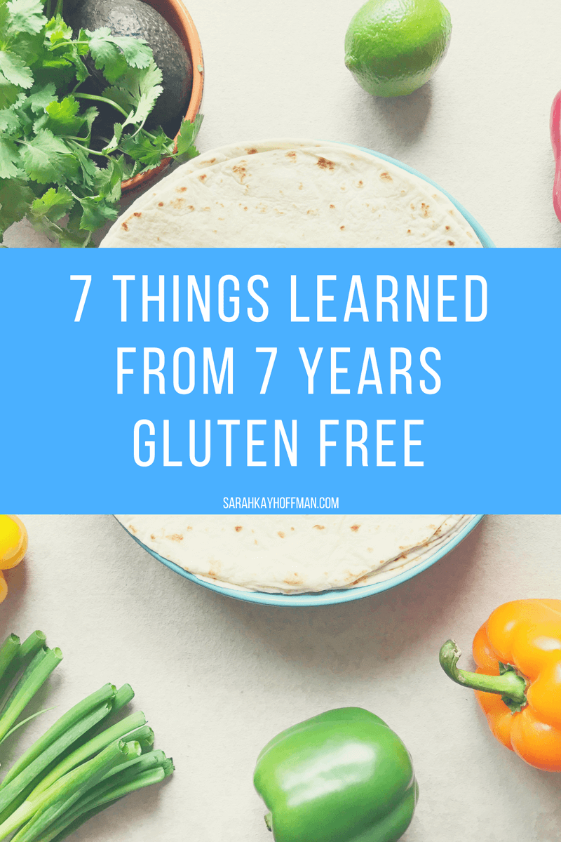 7 Things Learned from 7 Years Gluten Free sarahkayhoffman.com