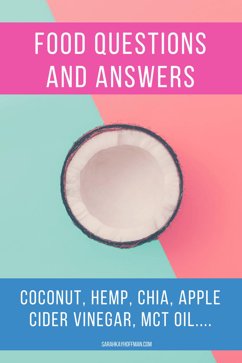 Food Questions and Answers sarahkayhoffman.com Coconut, MCT Oil, Organic, Chia, Hemp, Apple Cider Vinegar