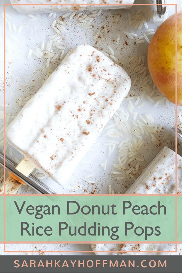 Vegan Donut Peach Rice Pudding Pops www.sarahkayhoffman.com #glutenfree #dairyfree #healthyliving #healthylifestyle #popsicle