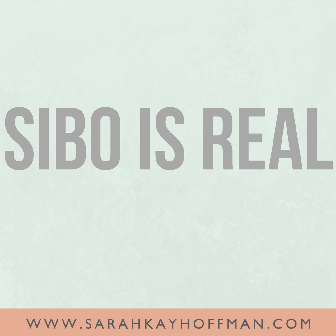 SIBO is Real www.sarahkayhoffman.com