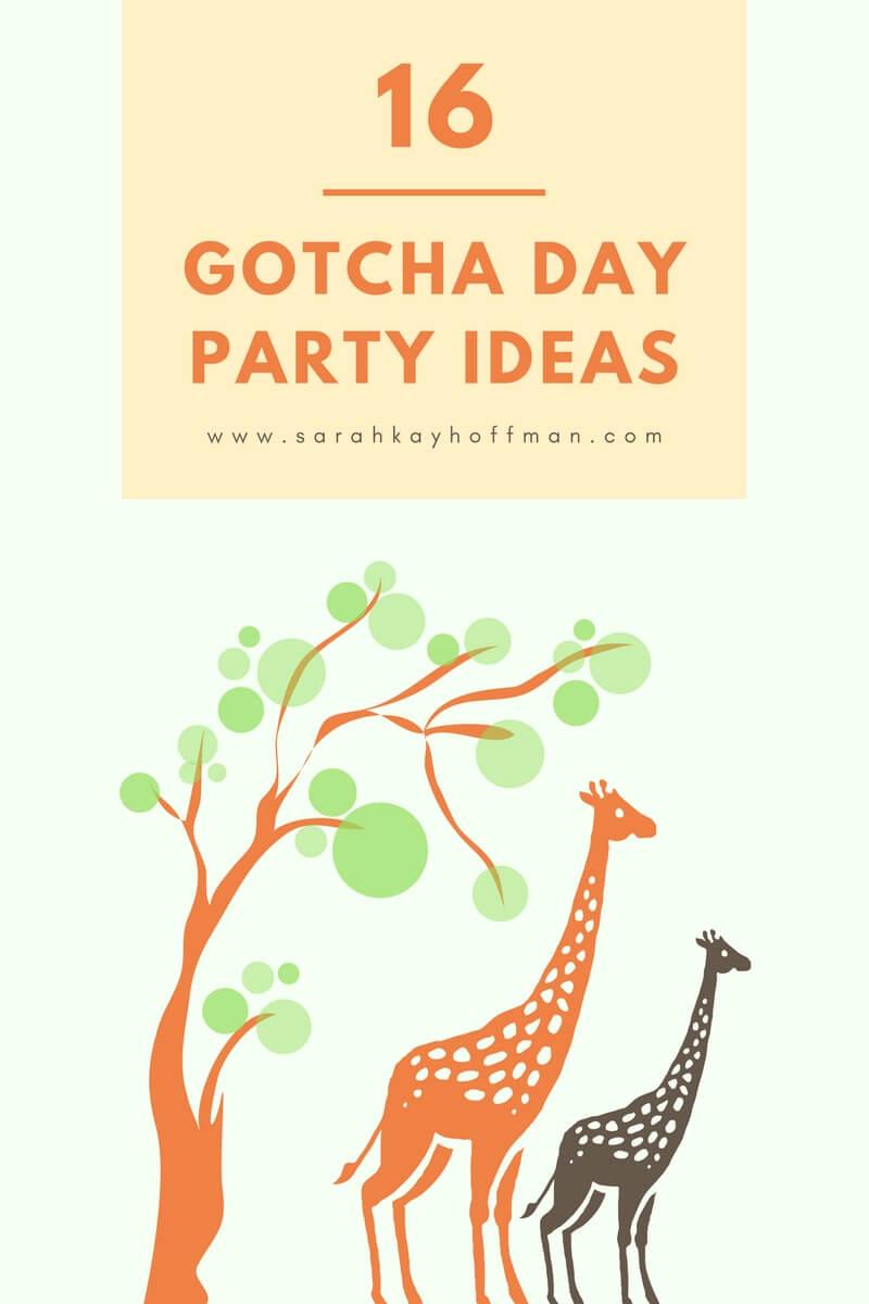 16 Gotcha Day Party Ideas sarahkayhoffman.com