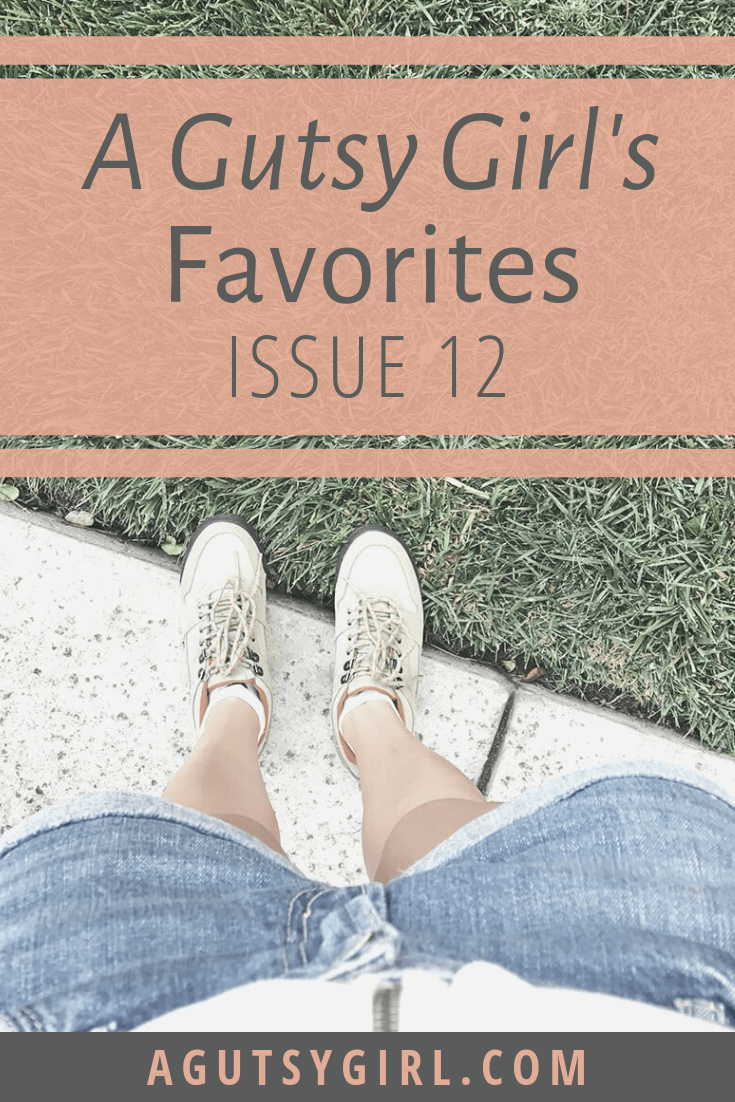 A Gutsy Girl's Favorites Issue 12 agutsygirl.com #healthyliving #guthealth