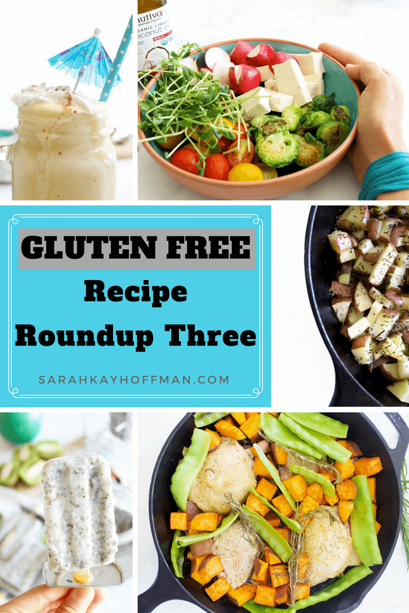 Gluten Free Recipe Roundup Three sarahkayhoffman.com #recipe #gfree #dairyfree #healthyliving #glutenfree