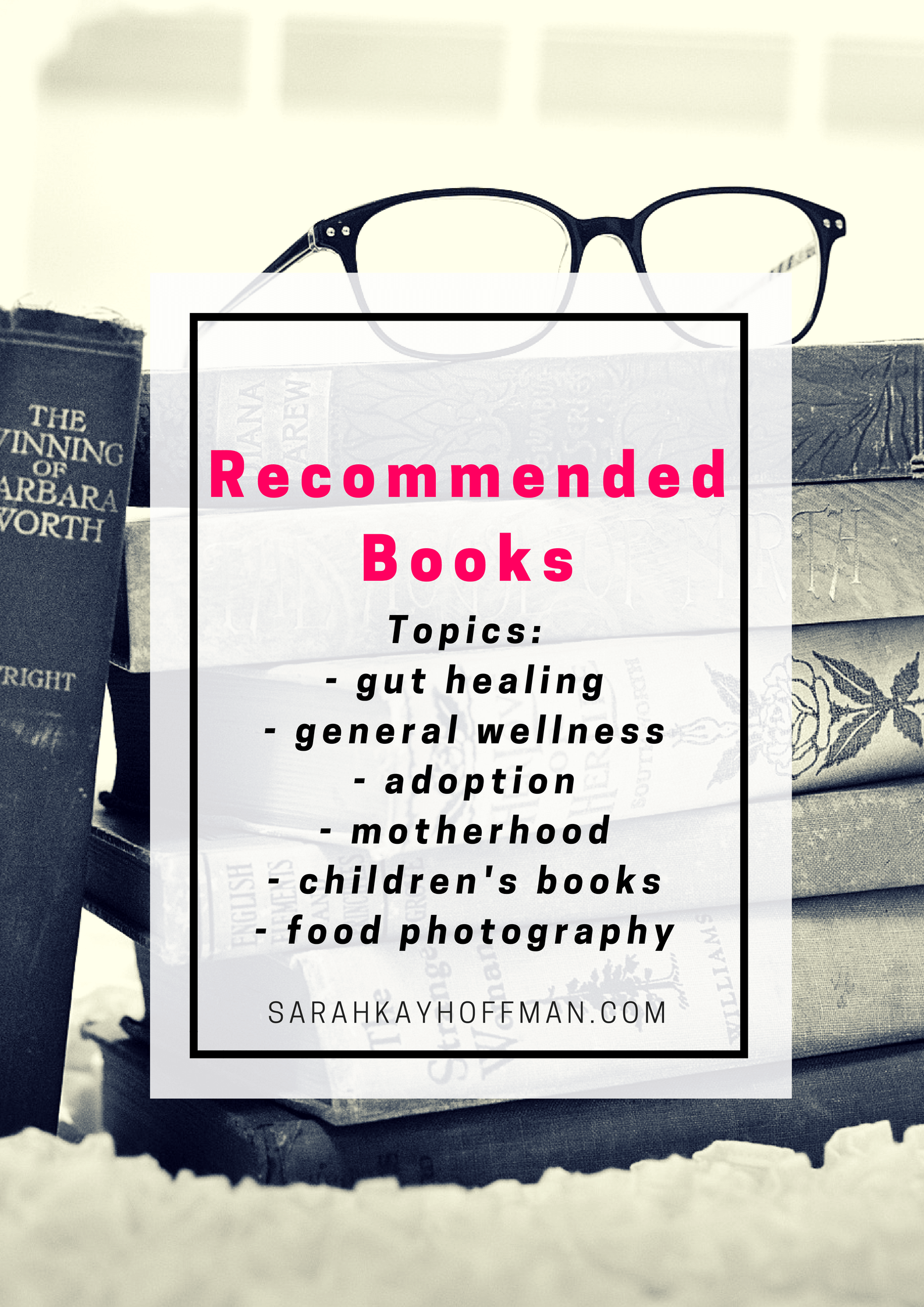 Recommended Books sarahkayhoffman.com A Reading Habit #book #books #healthyliving #healthylifestyle #lifestyleblogger #bookclub