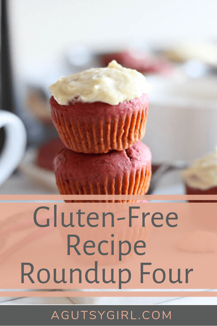 Gluten Free Recipe Roundup Four with A Gutsy Girl agutsygirl.com #glutenfree #celiac #glutenfreerecipes #healthyliving
