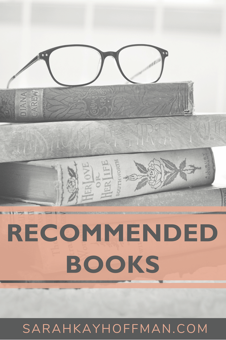 Recommended Books www.sarahkayhoffman.com #book #books #healthyliving #healthylifestyle #bookclub #lifestyleblogger