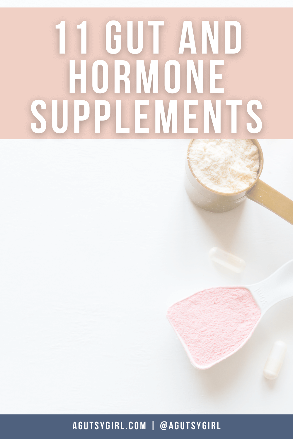 11 Gut and Hormone Supplements agutsygirl.com #guthealth #hormones #supplements #SIBO