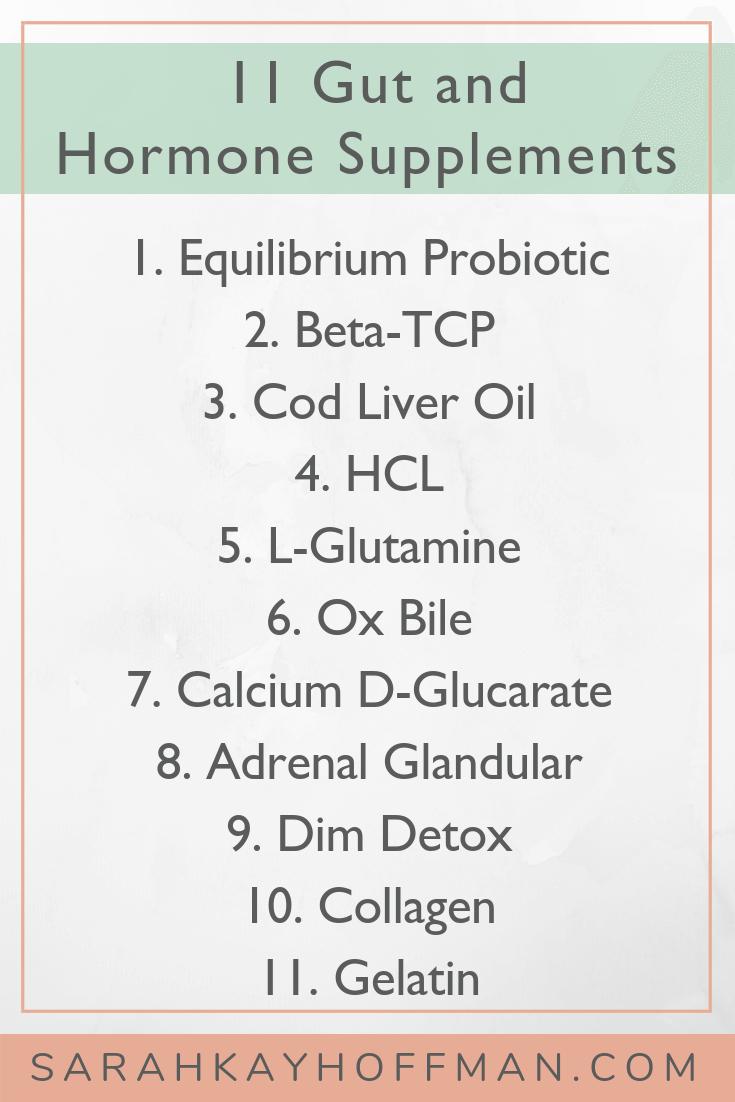 11 Gut and Hormone Supplements www.sarahkayhoffman.com #guthealth #hormones #healthyliving #supplements